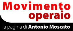 Movimento operaio. La pagina di Antonio Moscato