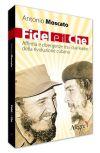 In libreria: Fidel e il Che. Affinità e divergenze tra i due leader della rivoluzione cubana (di AntonioMoscato)